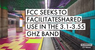 FCC announces the proposal of changing rules governing 3.1-3.55 GHz band
